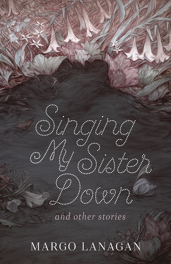 Singing My Sister Down & Other Stories